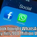 Facebook bought WhatsApp and today hits 900 Million Users