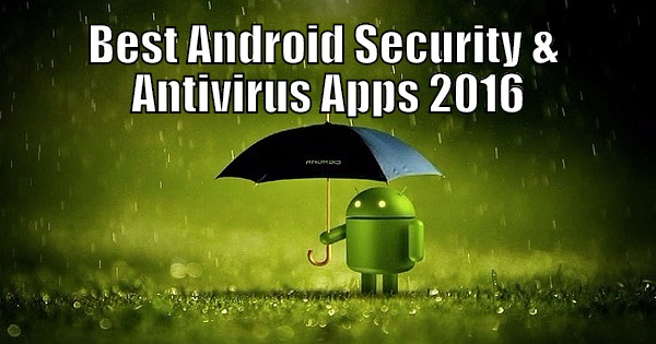 Download Best Android Security & Antivirus Apps for 2016