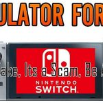 Nintendo Switch Emulators and Prize Draws to Spread Malware Warning Symantec